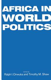 Africa in World Politics: Into the 1990s