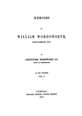 Memoirs of William Wordsworth, Poet-laureate: Volume 1