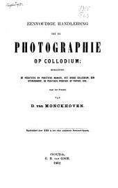 Eenvoudige handleiding tot de photographie op collodium; behelzende: de negatieve en positieve manier, het droge collodium, den stereoskoop, de positieve proeven op papier, enz