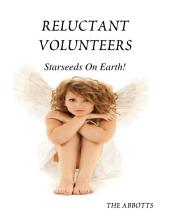 Reluctant Volunteers - Starseeds On Earth!