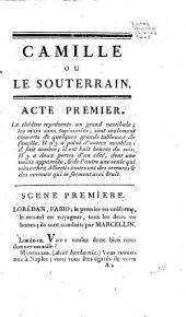 Camille, ou, Le souterrain, comédie en trois actes, en prose ...