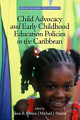 Child Advocacy and Early Childhood Education Policies in the Caribbean