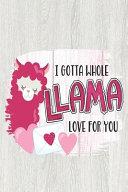 I Gotta Whole Llama Love For You Book PDF