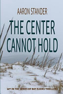 The Center Cannot Hold Book