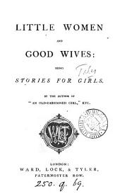 Little women, and Good wives, by the author of 'An old-fashioned girl'.
