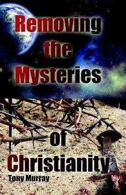 Removing the Mysteries of Christianity PDF