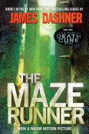 The Maze Runner (Maze Runner, Book One): Book One by James Dashner