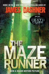 The Maze Runner (Maze Runner, Book One):Book One