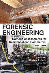 Forensic Engineering: Damage Assessments for Residential and Commercial Structures