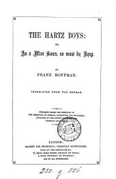 The Hartz boys; or, As a man sows, so must he reap, transl