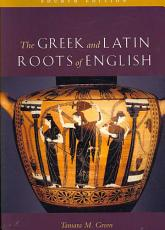 The Greek and Latin Roots of English