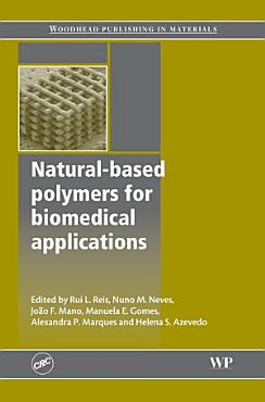 Natural Based Polymers for Biomedical Applications PDF