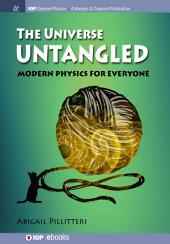 The Universe Untangled: Modern Physics for Everyone