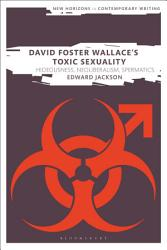 David Foster Wallace S Toxic Sexuality Book PDF