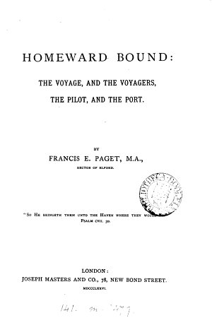 Homeward Bound  the Voyage  and the Voyagers  the Pilot  and the Port PDF