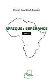 Afrique : espérance: Essai