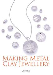 Making Metal Clay Jewellery