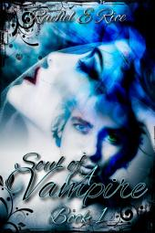 The Soul of A Vampire ( A Vampire, Witches, Werewolves) A Vampire Book 1: A vampire witches werewolves book 1