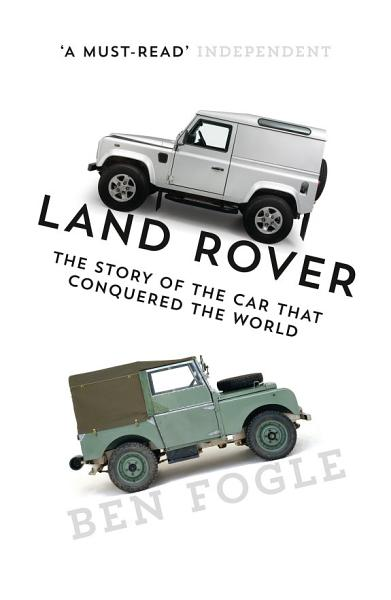 Download Land Rover  The Story of the Car that Conquered the World Book