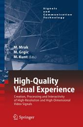 High-Quality Visual Experience: Creation, Processing and Interactivity of High-Resolution and High-Dimensional Video Signals