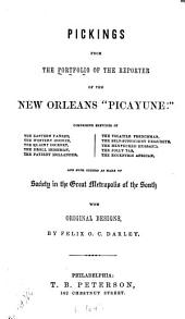 "Pickings from the Portfolio of the Reporter of the New Orleans ""Picayune"" ..."