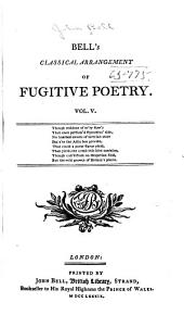 Bell's Classical Arrangement of Fugitive Poetry ...: Volumes 5-6