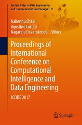 Proceedings of International Conference on Computational Intelligence and Data Engineering: ICCIDE 2017
