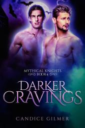 Darker Cravings: A Mythical Knights Paranormal Romance