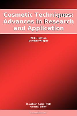 Cosmetic Techniques  Advances in Research and Application  2011 Edition PDF