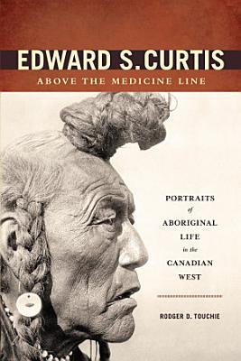 Edward S  Curtis Above the Medicine Line