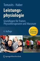 Leistungsphysiologie: Grundlagen für Trainer, Physiotherapeuten und Masseure, Ausgabe 4