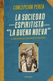 """La sociedad espiritista """"La Buena Nueva"""" (El misterio de la Caja Bethel 4)"""