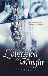 L'obsession de Knight: Tout ou rien -