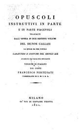 Opusculi ... trascelti dall opera in due distinti volumi la quale ha per titolo: Caratteri e costumi del secolo XIX. stampata in Parigi nel 1817. Versione in Italiano del conte Francesco Pertusati