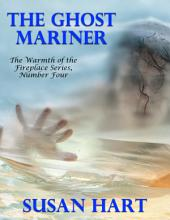 The Ghost Mariner – the Warmth of the Fireplace Series, Number Four