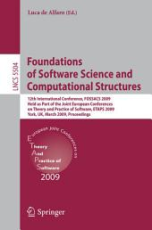Foundations of Software Science and Computational Structures: 12th International Conference, FOSSACS 2009, Held as Part of the Joint European Conferences on Theory and Practice of Software, ETAPS 2009, York, UK, March 22-29, 2009, Proceedings