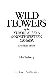 Wild Flowers of the Yukon  Alaska   Northwestern Canada PDF