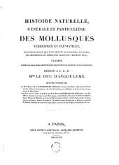 Histoire naturelle générale et particulière des mollusques terrestres et fluviatiles tant des espèces que l'on trouve aujourd'hui vivantes, que des dépouilles fossiles de celles qui n'existent plus ; classés d'après les caractères essentiels que présentent ces animaux et leurs coquilles: Volume2