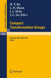 Proceedings of the Second Conference on Compact Transformation Groups. University of Massachusetts, Amherst, 1971: Part 1