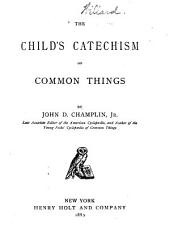 The Child's Catechism of Common Things