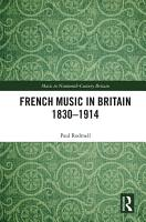 French Music in Britain 1830   1914 PDF