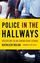 Police in the Hallways: Discipline in an Urban High School