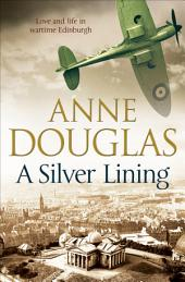 A Silver Lining: A classic romance set in Edinburgh during the Second World War