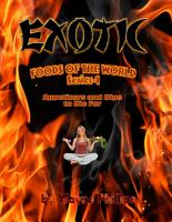 Exotic Foods of the World   Appetizers and Dips to Die For PDF