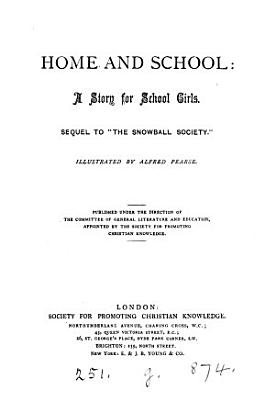 Home and school  sequel to  The snowball society