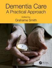 Dementia Care: A Practical Approach