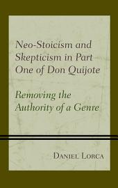 Neo-Stoicism and Skepticism in Part One of Don Quijote: Removing the Authority of a Genre