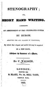 Stenography; or, Short hand writing: Comprising an abridgment of the celebrated system of Byrom ...
