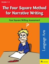 The Four Square Method for Narrative Writing: Four Square Writing Assessment