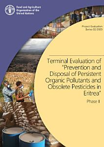 Terminal Evaluation of   Prevention and Disposal of Persistent Organic Pollutants and Obsolete Pesticides in Eritrea   Phase II PDF